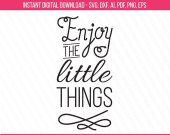 Enjoy the little things svg dxf cut file, mom life, vector sayings quotes,Cricut - SVG, dxf, ai, eps, pdf, png - Instant digital download