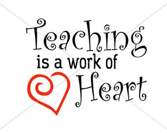 Teaching is a Work of Heart SVG Teacher Appreciation