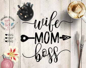 wife svg, mom svg, boss svg, woman's t-shirt design, mom cutting file, boss cutting file, mom t-shirt design, lady boss, family svg, woman