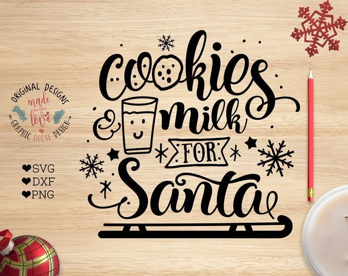 Christmas SVG, Christmas Cut File, Christmas Printable in svg, dxf, png, Silhouette, Cricut, Santa Cut File, Cookies and Milk for Santa SVG