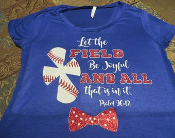 Baseball, Let the fields and all that is in them be full of joy.  Psalm 96:12 Glitter Vinyl Bling T-Shirt Personalize Add Name