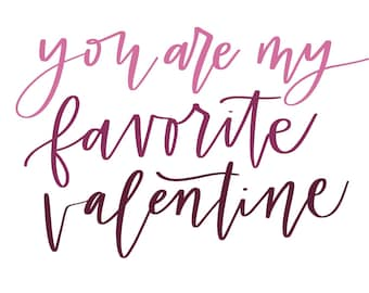 You Are My Favorite Valentines Day Printable