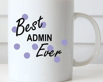 Best Admin Ever Coffee Mug, Coworker Coffee Mug, Office Coffee Mug