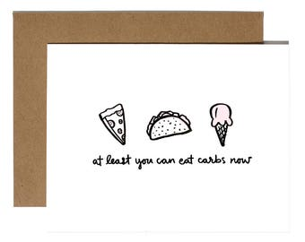 "BREAK-UP CARDS ""You Can Eat Carbs Now"""