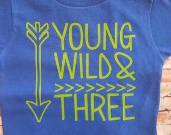 Young wild and three shirt, third birthday shirt, 3rd birthday shirt