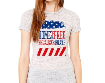 Home of the free because of the brave Women's  Short Sleeve Tee
