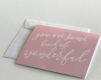 You Are Some Kind of Wonderful card