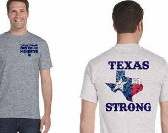 Come Hell or High Water Texas Strong T Shirt Dry Blend Unisex Glidan