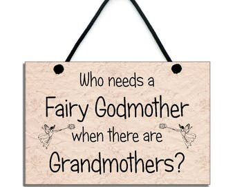 Who Needs A Fairy Godmother When There Are Grandmothers? Handmade Home Sign 521