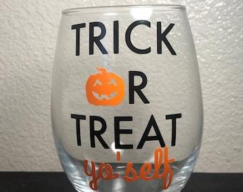 Trick or trear yo'self stemless wine glass, halloween wine glass, treat yo self, treat your self wine glass, halloween