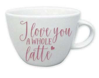 I love you a whole latte Mug