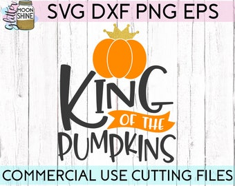 King Of The Pumpkins svg dxf eps png Files for Cutting Machines Cameo Cricut, Boy Halloween, Pumpkin Patch, Fall, Thanksgiving, Cute, Funny