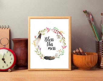 Bless this Mess, Floral Feather Wreath, Quote, Wall Art,Wall Art, Instant Download, Printable Home Decor, Digital Art Print