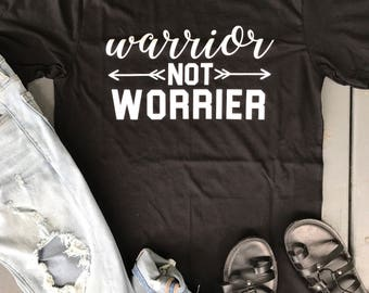 Customize: Warrior Not Worrier Graphic T-Shirt