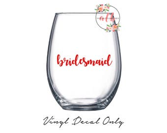 Bridal Party Vinyl Decal Only! Bride, Bridesmaid, Maid of Honor and Matron of Honor, Gift for her, Wedding Gift, Wedding Decal!