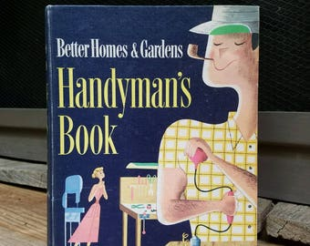 1950's Vintage Handyman's Book- Better Homes and Gardens- Father's Day Gift- Illustrated Home Improvement Guide- Handyman, Workshop, Tools-