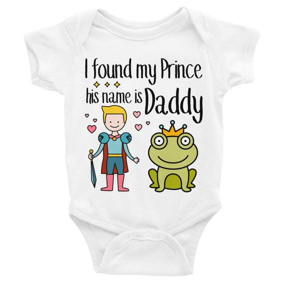 Baby Girls Short Sleeve I Found My Prince His Name Is Daddy Baby Bodysuit Baby Girl Clothes Funny Baby Clothes Princess Baby Clothes