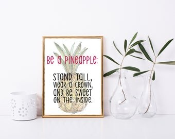Be a Pineapple Printable Art, Printable Quote, Pineapples, Inspirational Quote, Motivational, Gift Idea, Framed Quote, Cheap Art