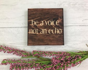 Be A Voice Not An Echo | Inspiration | Home Decor | Office Decor |