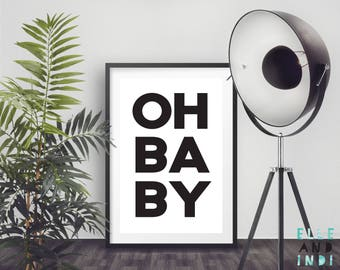 Oh Baby // A4 // A5 // Print // Modern // Poster // Typography // Nursery // Kids Bedroom // Eclectic // Black & White // Monochrome //