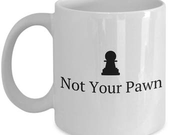 Chess Player Gift - Chess Mug - Chess Lover Present - Not Your Pawn