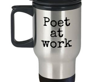 Funny Poet Travel Mug - Poet Gift Idea - Poet At Work - Poetry Writer Present