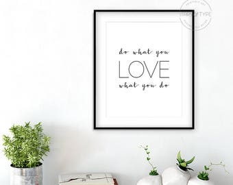 Do What You Love, Love What you Do, Printable Wall Art Quote, Inspiring Motivational Modern Decor, Black Typography, Digital Print Design