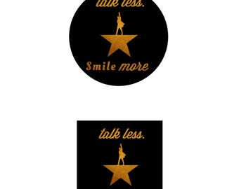 Hamilton Talk Less Smile More Decal Sticker *water resistant*