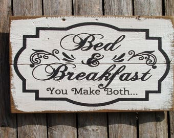 Bed & Breakfast you make both wood sign country farmhouse