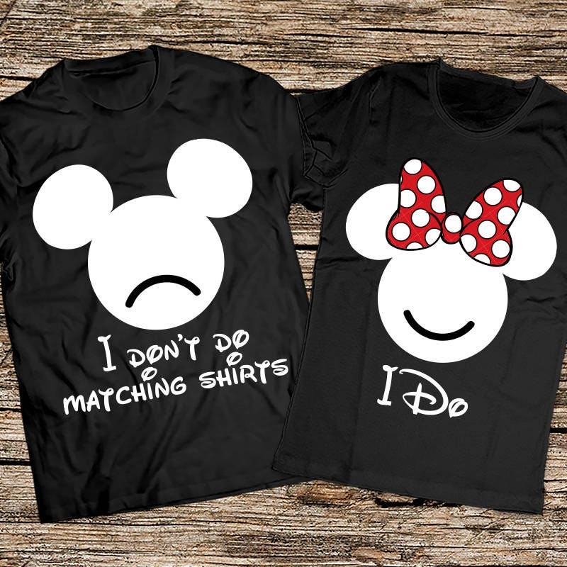 Funny disney couple shirts, I dont do matching shirts, I don't do matching shirts, Mickey and Minnie couple shirts, Disney couple shirt