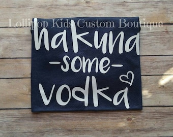 Hakuna some Vodka short sleeve Shirt*