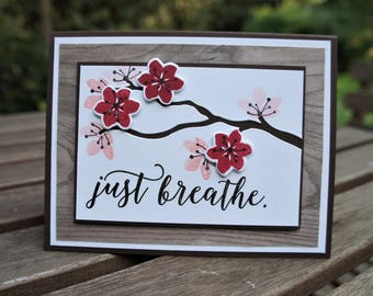 Just Breathe Colorful Seasons Stampin Up Card - Cherry Blossoms Branch Card - Summer Blossoms Encouragement Card