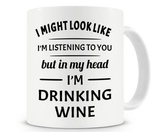 In My Head I'm Drinking Wine Mug, Funny Coffee Mug, Wine Mug, Drinking Wine Mug