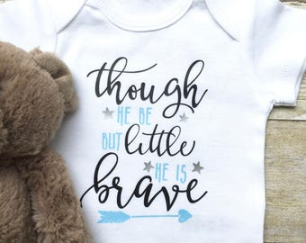 Baby Boy Onesie, Though He Be But Little He Is Brave Onesie, Newborn Onesie, Baby Boy Bodysuit, Baby Boy Clothes, Baby Shower Gift