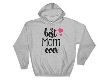 Best Mom Ever Hooded Sweatshirt - Best Mom Sweatshirt - Mother's Day Gift - Gift for Mom - Mother's Day Shirt - Mom Birthday Gift