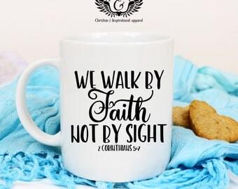 WALK BY FAITH | Christian Coffee Mug | Bible verse coffee mug.