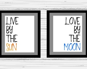 Live By The Sun Love By The Moon   Print Duo   Customize Your Colors   Digital Print