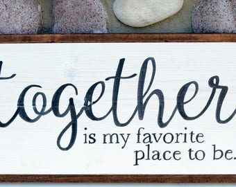 Together (My Favorite Place) - Farmhouse Sign