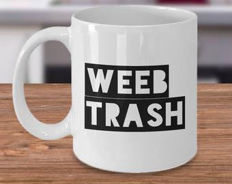 Weeb Trash Mug Weeb Merch Anime Weeb Stuff Ceramic Coffee Cup