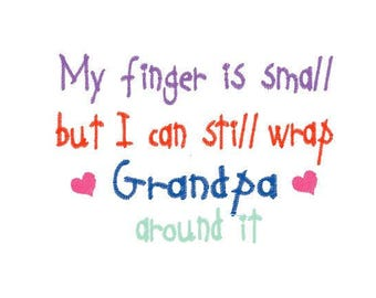 Small Finger Can Wrap Grandpa Around It Machine Embroidery Design Pattern File - Fits 4x4 Hoop - MULTIPLE FORMATS- Instant Download