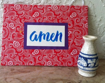 Amen Message, Cloth Sign, Hand Made Fabric Sign, Wall Art, Shelf Art, Hand Crafted, Hand Lettered, Fabric, Ribbon, Shelf Sign, Christmas