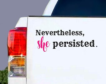 Car Decal for Women, Feminist Sticker, Resist Sticker, Nevertheless She Persisted Sticker, Iphone Sticker, Laptop Stickers, Window Decals