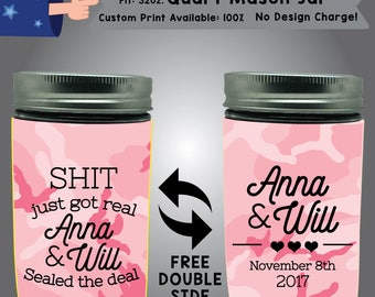 Shit Just Got Real Name & Name Sealed the Deal Name Name Date 32 oz Quart Mason Jar Wedding Cooler Double Side Print (32QMJ-W6)