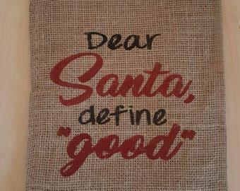 "Burlap Bag, Dear Santa, Define ""Good"" Holiday Bags, Burlap Gift Bags, Gift Bags, Goodie Bags, Party Bags, Christmas Bags, Christmas Party"