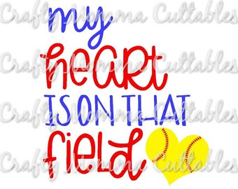 My Heart is on that field SVG file // Baller Mom SVG // GIrl Mom Cut File // Ball mom Silhouette File // Mom of boys // Softball SVG file