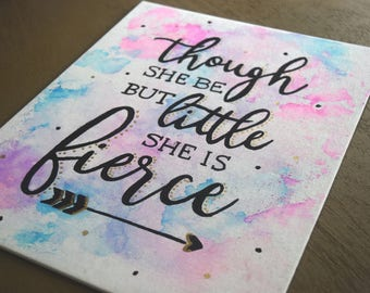 Though She Be But Little She Is Fierce 11x14 Water Color Canvas Painting