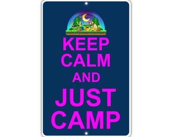 Keep Calm Just Camp Metal Aluminum Sign