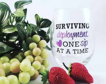 Surviving Deployment | One Sip at a Time | Army Wife | Army Wife Gift | Proud Army Wife | Funny Wine Glass | Military Wife | Army Girlfriend