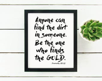 """Anyone Can Find the Dirt in Someone Be the One Who Finds the Gold Print, Proverbs 11:27 - 8"""" X 10"""" - Printable Art Piece - Black & White"""