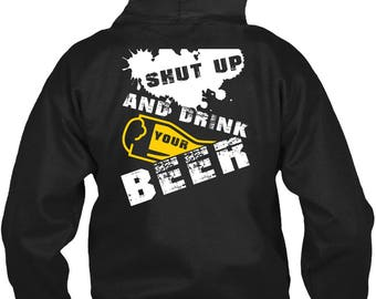 Shut Up And Drink Your Beer T Shirt, Being A Drinker T Shirt